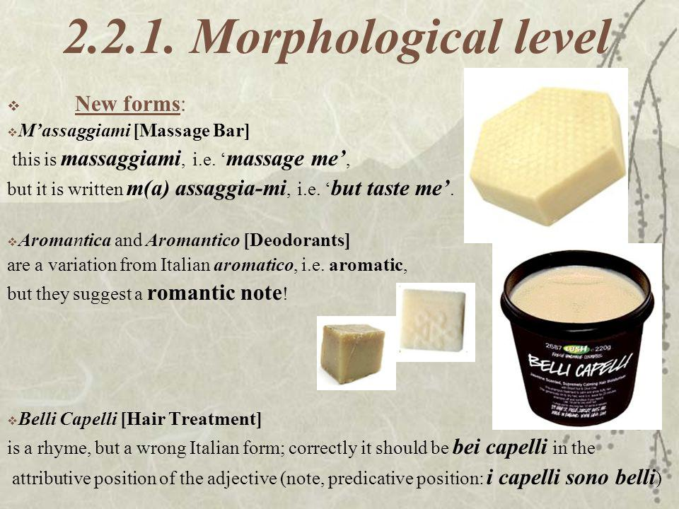 2.2.1. Morphological level New forms: M'assaggiami [Massage Bar]